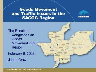 Goods Movement and Traffic Issues In the SACOG Region