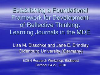 Establishing a Foundational Framework for Development of Reflective Thinking:  Learning Journals in the MDE