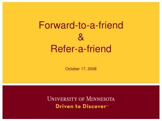 Forward-to-a-friend  Refer-a-friend  October 17, 2008