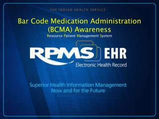 Bar Code Medication Administration (BCMA) Awareness R esource  P atient  M anagement  S ystem