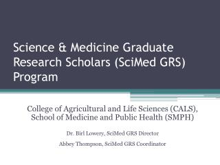 Science & Medicine Graduate Research Scholars (SciMed GRS) Program