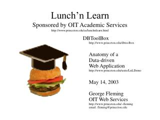 Lunch'n Learn Sponsored by OIT Academic Services princeton/as/lunchnlearn.html