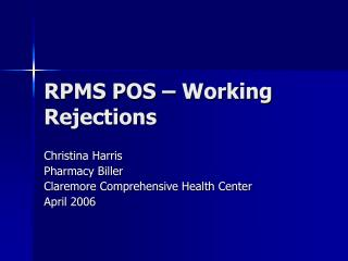 RPMS POS � Working Rejections