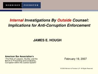 Internal  Investigations By  Outside  Counsel: Implications for Anti-Corruption Enforcement