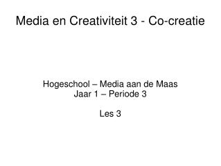 Media en Creativiteit 3 - Co-creatie