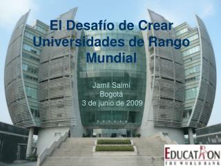 El Desafío de Crear Universidades de Rango Mundial