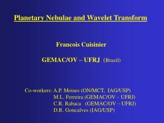 Planetary Nebulae and Wavelet Transform
