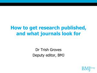 How to get research published, and what journals look for