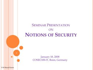 Seminar Presentation  on Notions of Security