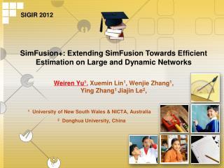 Weiren Yu 1 , Xuemin Lin 1 , Wenjie Zhang 1 , Ying Zhang 1  Jiajin Le 2 ,
