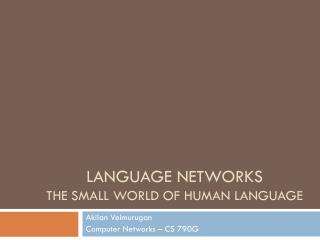 Language Networks The small world of human language