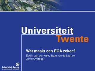 Wat maakt een ECA zeker?