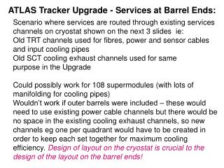 ATLAS Tracker Upgrade - Services at Barrel Ends: