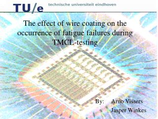 The effect of wire coating on the occurrence of fatigue failures during TMCL-testing