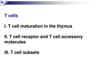 I. T cell maturation in the thymus 1. Process 2. Events