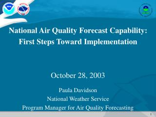 National Air Quality Forecast Capability:  First Steps Toward Implementation October 28, 2003