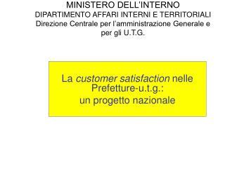 La  customer satisfaction  nelle Prefetture-u.t.g.: un progetto nazionale
