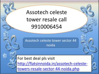 assotech celeste towers resale noida 9910006454