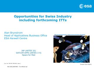 Opportunities for Swiss Industry including forthcoming ITTs Alan Brunstrom