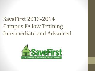 SaveFirst 2013-2014 Campus Fellow Training Intermediate and Advanced