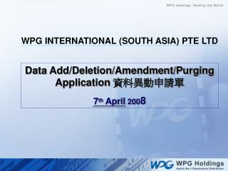Data Add/Deletion/Amendment/Purging Application  ??????? 7 th April  200 8