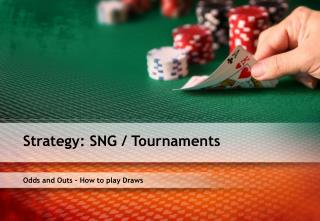 Odds and Outs � How to play Draws