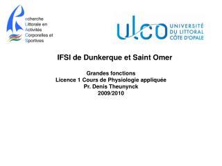 Grandes fonctions Licence 1 Cours de Physiologie appliqu�e Pr. Denis Theunynck 2009/2010