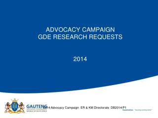 ADVOCACY CAMPAIGN GDE RESEARCH REQUESTS 2014