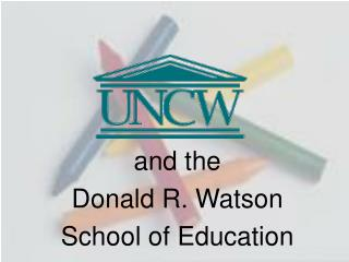and the Donald R. Watson School of Education