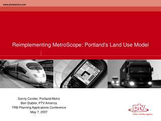 Reimplementing MetroScope: Portland's Land Use Model