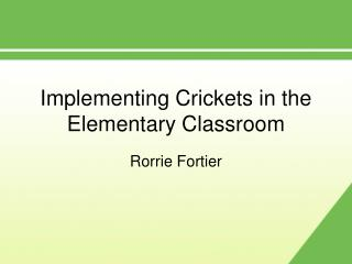 Implementing Crickets in the Elementary Classroom