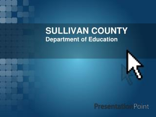 SULLIVAN COUNTY Department of Education