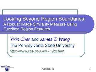 Yixin Chen  and  James Z. Wang The Pennsylvania State University cse.psu/~yixchen