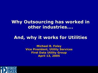Why Outsourcing has worked in other industries…. And, why it works for Utilities