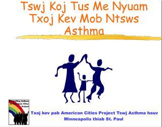 Txoj kev pab American Cities Project Tswj Asthma hauv  Minneapolis thiab St. Paul