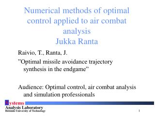 Numerical methods of optimal control applied to air combat analysis Jukka Ranta