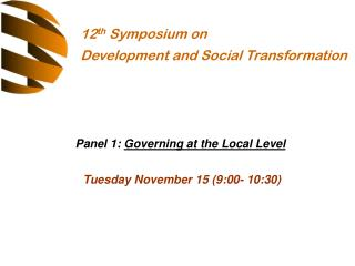 Panel 1:  Governing at the Local Level Tuesday November 15 (9:00- 10:30)
