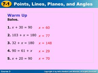 Warm Up Solve. 1.  x  + 30 = 90 2.  103 +  x =  180 3.  32 +  x =  180 4.  90 = 61 +  x