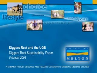 Diggers Rest and the UGB Diggers Rest Sustainability Forum 5 August 2008