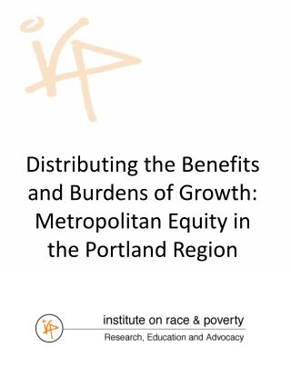 Distributing the Benefits and Burdens of Growth: Metropolitan Equity in the Portland Region