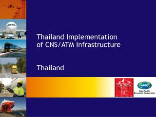 Thailand Implementation  of CNS/ATM Infrastructure  Thailand