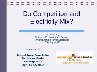 Do Competition and Electricity Mix?