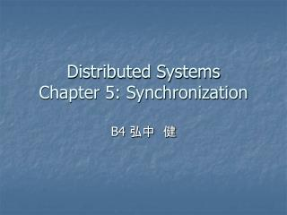 Distributed Systems Chapter 5: Synchronization