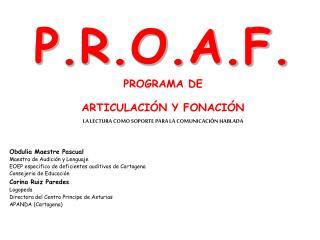 P.R.O.A.F. PROGRAMA DE ARTICULACIÓN Y FONACIÓN