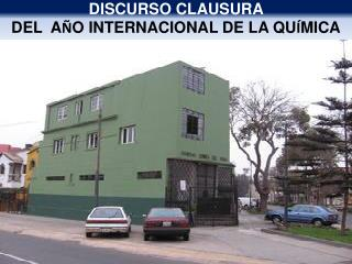 DISCURSO CLAUSURA  DEL  A Ñ O INTERNACIONAL DE LA QU Í MICA