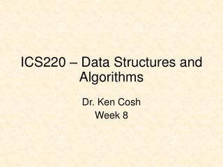 ICS220 � Data Structures and Algorithms