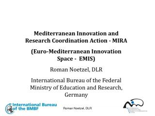 Mediterranean Innovation and Research Coordination Action - MIRA