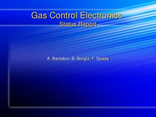 Gas Control Electronics  Status Report