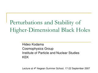 Perturbations and Stability of   Higher-Dimensional Black Holes