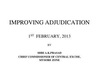 IMPROVING ADJUDICATION